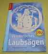 Winterliches Laubsägen (Andrea Hochstrat) Topp - 2005