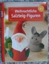 Weihnachtliche Salzteig-Figuren / Monika Gänsler (Topp - 2010)