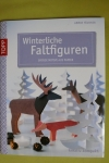Winterliche Faltfiguren / Armin Täubner (Topp - 2013)