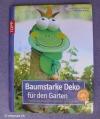 Baumstarke Deko für den Garten / Schröder-Vogel (Topp 2008)