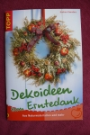 Dekoideen zum Erntedank / Gudrun Kaenders (Topp 2006)