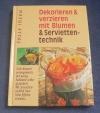 Dekorieren & verzieren mit Blumen & Serviettentechnik (Der Club - 2004)