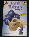 Der grosse Töpferkurs / Freidank (topp - 1995)