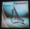 Faden-Fantasien / Eales (Christophorus - 1976)