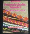 Freundschaftsbänder für dich & mich (Mondo - 1999)