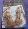 Figuren schnitzen / Helmut Schubert (Ravensburger - 1997)