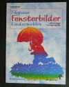 Filigrane Fensterbilder / Dawidowski (Augustus 2001)