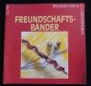 Freundschaftsbänder / Marina Schories (Christophorus - 1994)