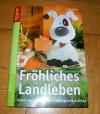 Fröhliches Landleben / Monika Gänsler (Topp - 2008)