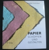 Papier schöpfen & gestalten / Angelika Fuchs-Waser  (AT - 1992)