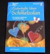 Zauberhafte Ideen aus Schmelzolan / Sigrid Heinzmann (Augustus - 2000)