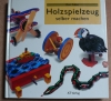 Holzspielzeug selber machen / AT Verlag (Ron Fuller)