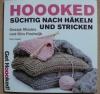 Hooked - süchtig nach Häkeln und Stricken (Tirion 2012)