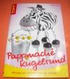 Pappmaché kugelrund / Claudia Horn (Topp 2005)