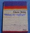 Weben für Anfänger / Claire Jobin (Haupt - 1981)