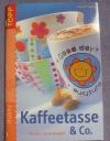 Kaffeetasse & Co. / Tamara Franke (Topp - 2005)
