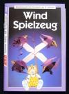 Wind Spielzeug / Dieter Köhnen (Falken - 1992)