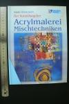 Acrylmalerei - Mischtechniken / Waldschmidt (Englisch 2002)