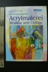 Acrylmalerei - Struktur und Collage / Waldschmidt (Englisch 2002)