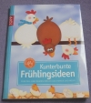 Kunterbunte Frühlingsideen / Chr. Steffan (Topp - 2011)