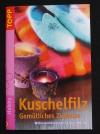 Kuschelfilz - gemütliches Zuhause / Petra Dechêne (Topp - 2005)