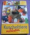 Kuscheltiere nähen / Zum Verlieben süss (Topp 2007)
