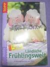 Ländliche Frühlingswelt / Monika Gänsler (Topp - 2003)