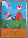 Laubsägen - Fröhliche Figuren / Gudrun Hettinger (2004 Christophorus)