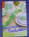 Leuchtende Tischdeko / Ankje Serke (Topp - 2005)