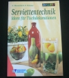 Serviettentechnik - Ideen für Tischdekorationen (kreativ - 2001)