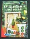 Serviettentechnik rund ums Jahr (kreativ - 2000)