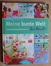 Meine bunte Welt / Bine Brändle (Topp 2009)