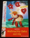 Weihnachts-Deko mit Filz / Ingrid Moras (Christophorus - 2005)