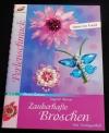 Zauberhafte Broschen / Ingrid Moras (Christophorus - 2005)