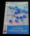 Zauberhafte Schmuck-Ideen / Ingrid Moras (Christophorus - 2005)