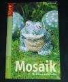 Mosaik für drinnen & draussen / Gisela Heim (Topp - 2004)