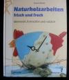 Naturholzarbeiten (Augustus - 2001