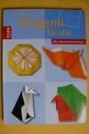 Origami für alle / Armin Täubner (Topp - 2010)