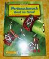 Perlenschmuck - Bunt im Trend / Ingrid Moras (Christophorus - 2001)