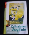 Keilrahmen gestalten mit Acrylfarbe / Brigitte Pohle (Topp - 2004)