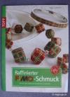Raffinierter Fimo® - Schmuck / Anke Humpert (Topp 2010)