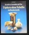 Töpfern ohne Scheibe - Aufbaukeramik / Ayca Riedinger  (Falken - 1988)