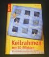 Keilrahmen mit 3D-Effekten / Alice Rögele (Topp - 2005)