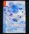 Glamour pur / Angelika Ruh (Topp - 2004)
