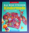 Das neue Stricken KINDERMODE / Horst Schulz  (Augustus - 1997)