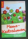 Memo-Keilrahmen / Judith Schwibinger (Topp - 2005)