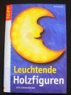 Leuchtende Holzfiguren / Eva Sommer (Topp - 2004)