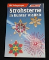 Strohsterne in bunter Vielfalt / Margarete Schorege (Falken - 1993)