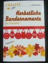 Herbstliche Bandornamente / Armin Täubner (Creativ - 1998)