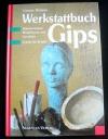 Werkstattbuch Gips / Udine Werdin (Augustus - 1995)